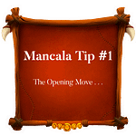 Mancala Tip 1 ~ The Opening Move
