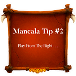 Mancala Tip 2 ~ Play From The Right