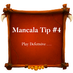 Mancala Tip 4 ~ Play Defensive